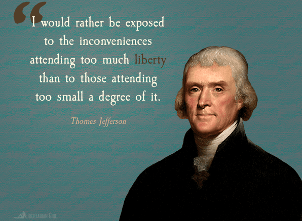 Thomas Jefferson Liberty Quotes Thomas Jefferson on Liberty